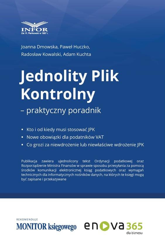 okładka Jednolity Plik Kontrolny – praktyczny poradnik, Ebook   Paweł Huczko, Joanna Dmowska, Radosław Kowalski