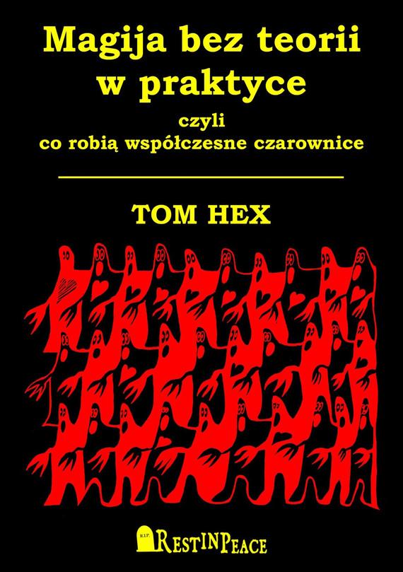 okładka Magija bez teorii w praktyce, Ebook | Hex Tom