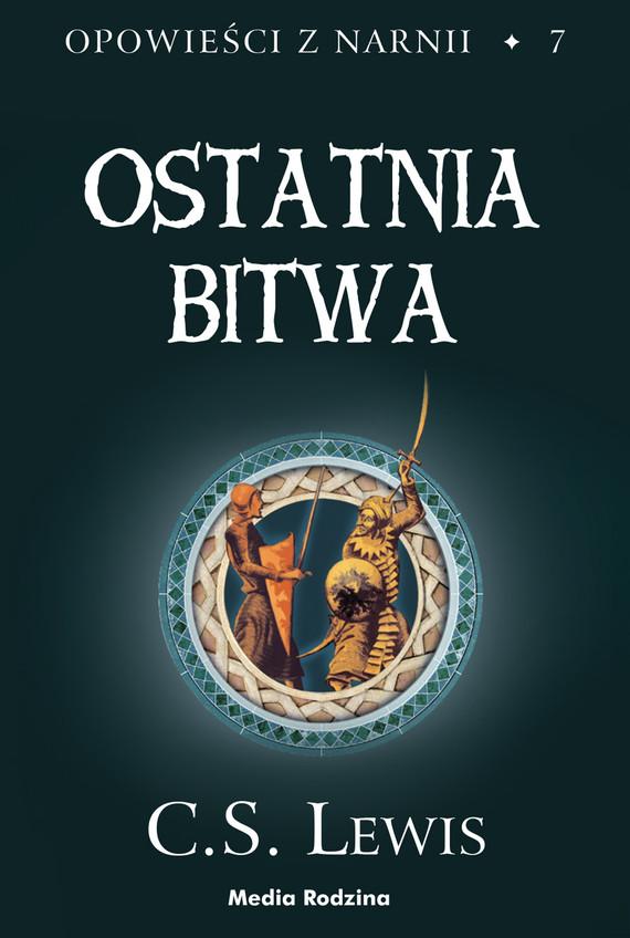 okładka Opowieści z Narnii (#7). Ostatnia bitwa, Ebook   C.S. Lewis