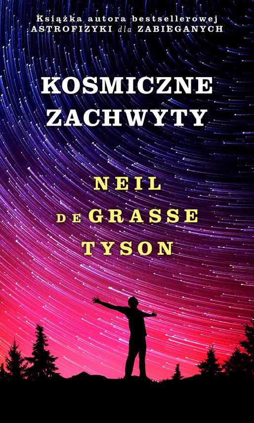 okładka Kosmiczne zachwytyebook | epub, mobi | Neil deGrasse Tyson