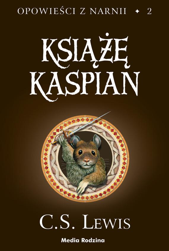 okładka Opowieści z Narnii (#2). Opowieści z Narnii. Tom 2. Książę Kaspian, Ebook | C.S. Lewis