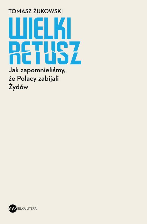 okładka Wielki retuszebook | epub, mobi | Tomasz Żukowski