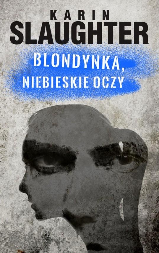 okładka Blondynka, niebieskie oczyebook | epub, mobi | Karin Slaughter
