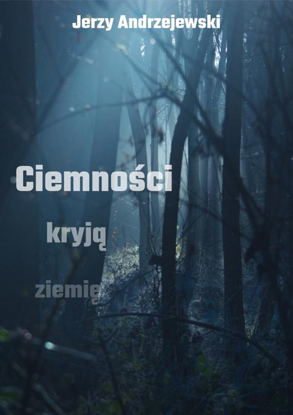 okładka Ciemności kryją ziemię, Ebook   Jerzy Andrzejewski