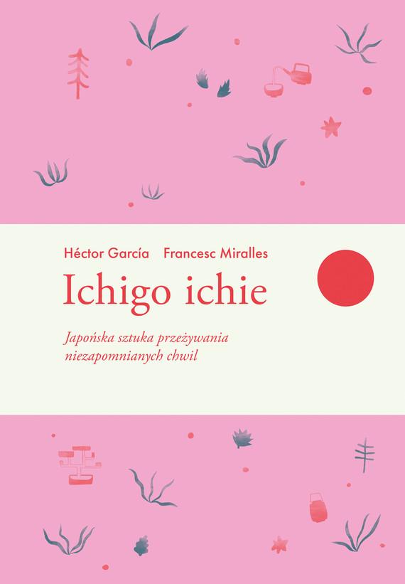 okładka Ichigo ichieebook   epub, mobi   Francesc Miralles, Hector Garcia