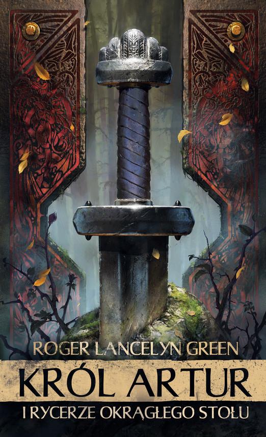 okładka Król Artur i Rycerze Okrągłego Stołuebook   epub, mobi   Roger Lancelyn Green