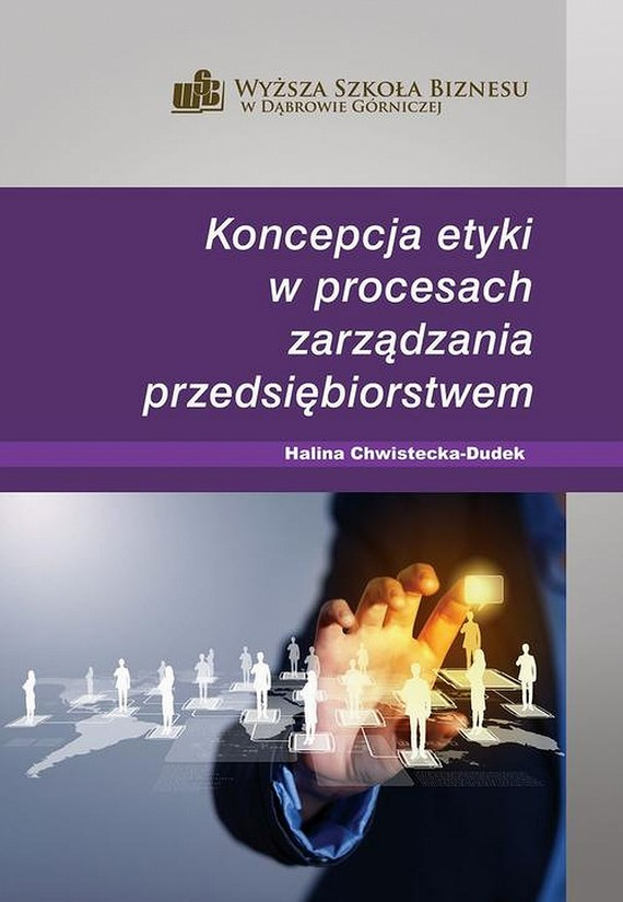 okładka Koncepcja etyki w procesach zarządzania przedsiębiorstwem, Ebook | Halina  Chwistecka-Dudek