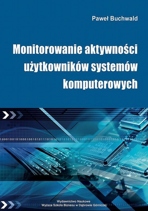 okładka Monitorowanie aktywności użytkowników systemów komputerowych, Ebook | Paweł  Buchwald