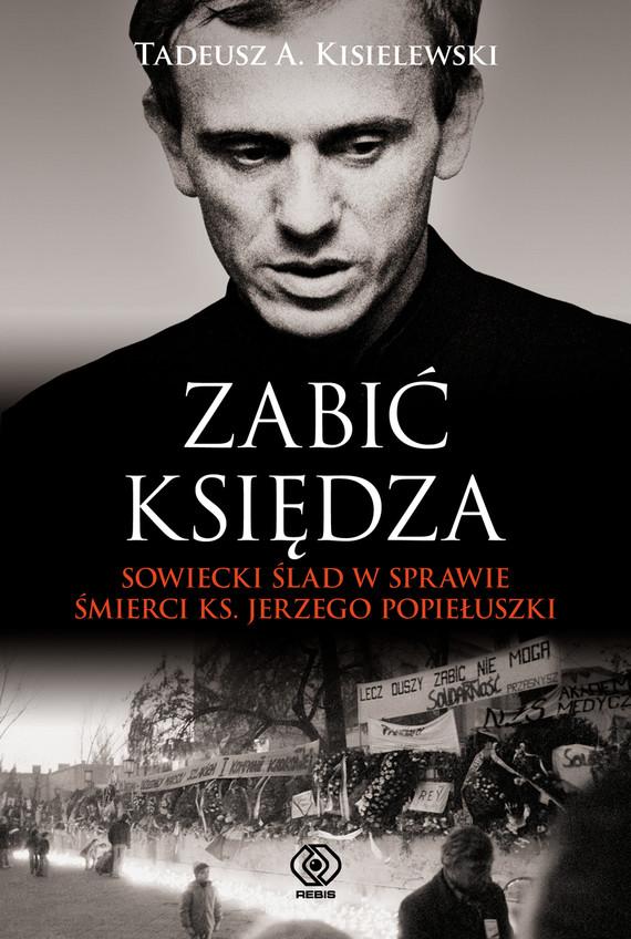 okładka Zabić księdza, Ebook | Tadeusz A. Kisielewski