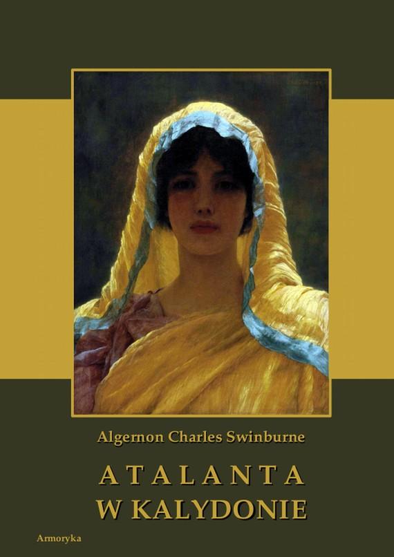 okładka Atalanta w Kalydonie, Ebook | Algernon Charles  Swinburne