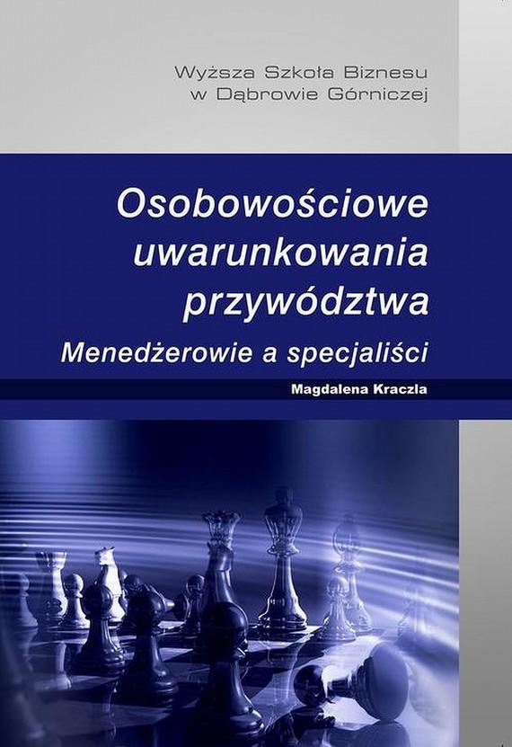 okładka Osobowościowe uwarunkowania przywództwa. Menedżerowie a specjaliści, Ebook | Magdalena  Kraczla