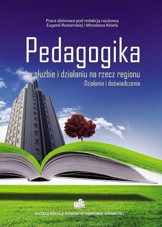 okładka Pedagogika w służbie i działaniu na rzecz regionu. Działania i doświadczenia, Ebook | Eugenia  Rostańska, Mirosław  Kisiel