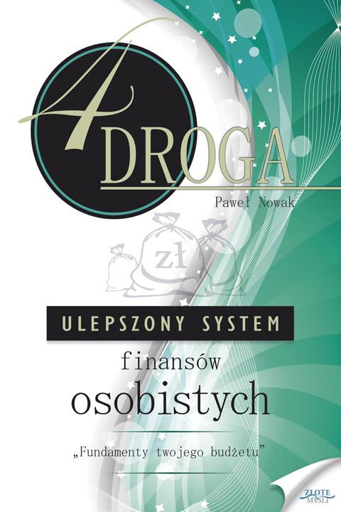 okładka CZWARTA DROGA. Ulepszony System Finansów Osobistych, Ebook | Paweł Nowak