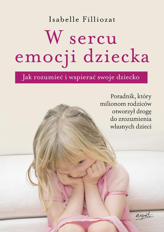 okładka W sercu emocji dziecka. Jak rozumieć i wspierać swoje dzieckoebook   epub, mobi   Isabelle Filliozat