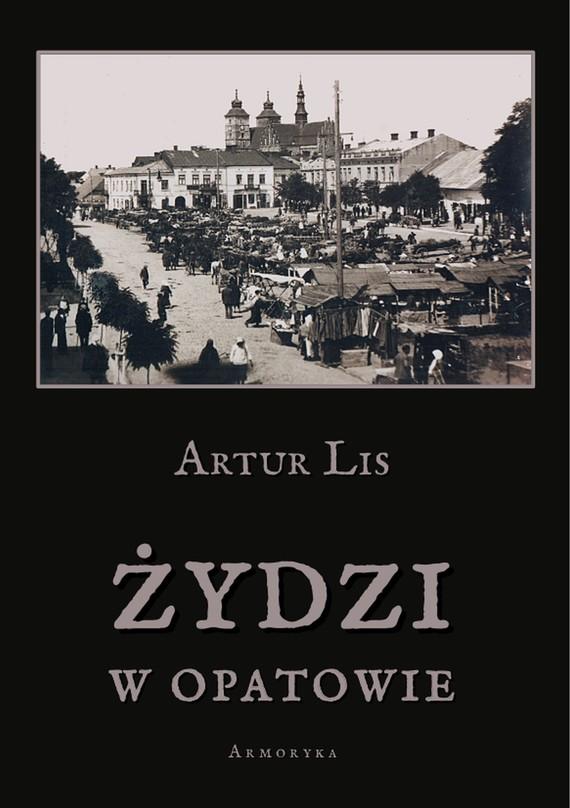 okładka Żydzi w Opatowieebook | pdf | Artur  Lis