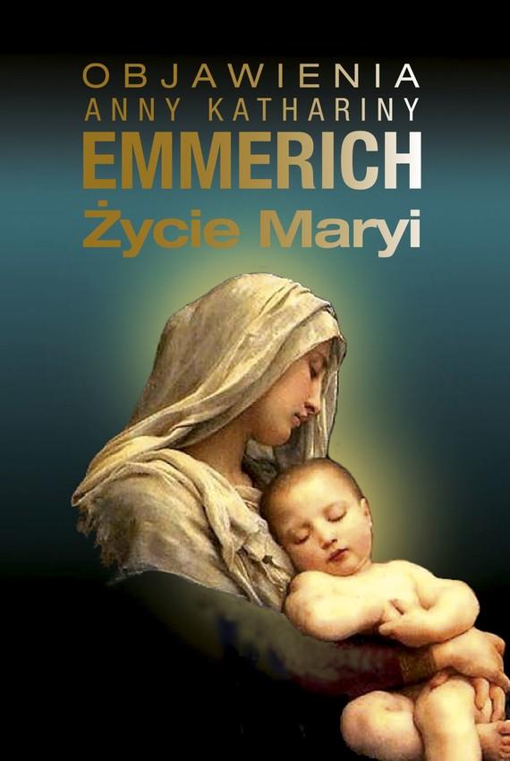 okładka Życie Maryiebook | epub, mobi | Emmerich Katharina