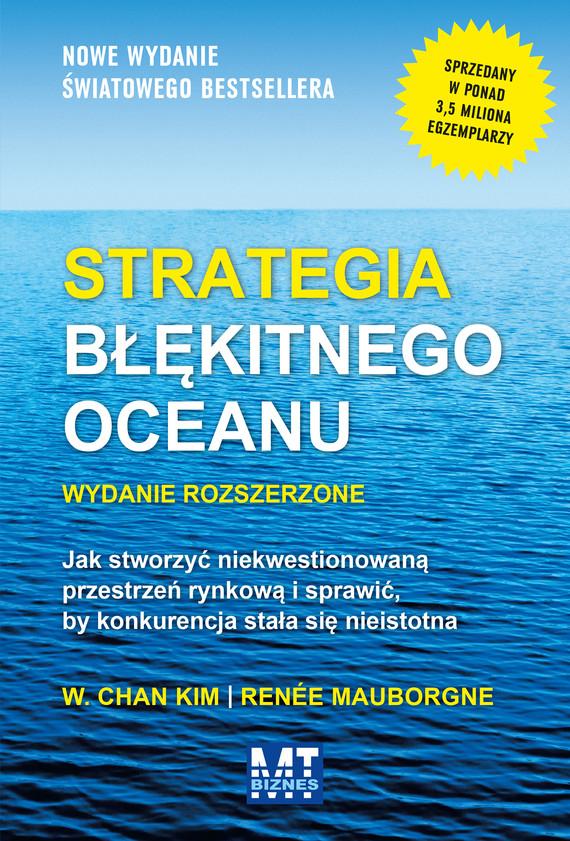 okładka Strategia błękitnego oceanu wydanie rozszerzoneebook   epub, mobi   W. Chan  Kim,, Renée Mauborgne