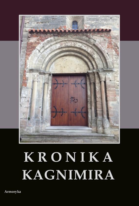 okładka Kronika Kagnimira to jest dzieje czterech pierwszych królów chrześcijańskich w Polsce, w wieku XI pisane, Ebook | Kagnimir