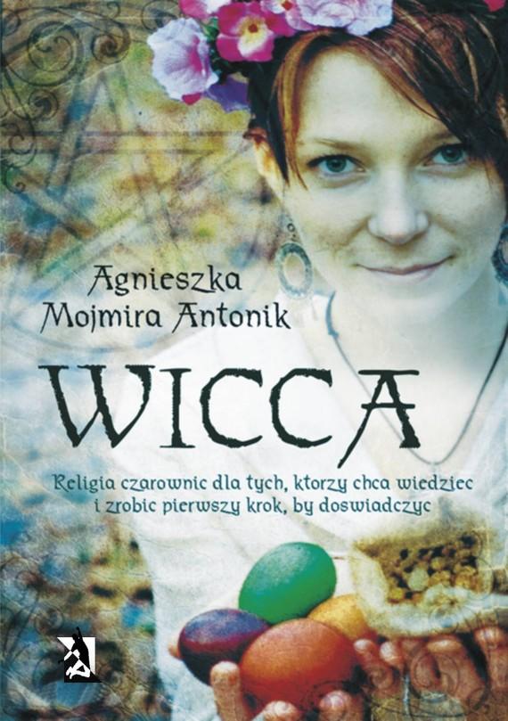 okładka Wicca – religia czarownic, Ebook | Agnieszka Mojmira Antonik