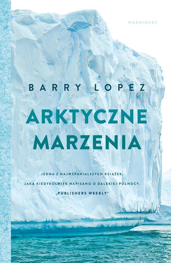 okładka Arktyczne marzenia, Ebook | Barry Lopez