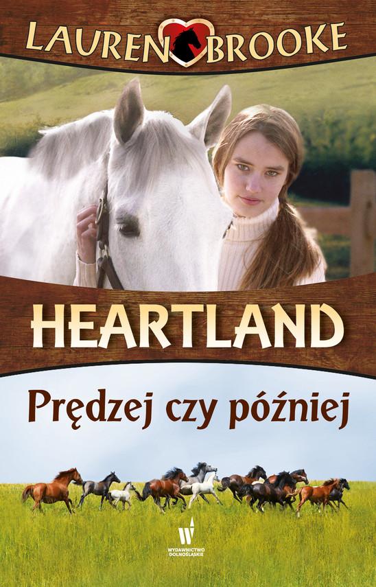 okładka Heartland (Tom 12). Prędzej czy później, Ebook | Lauren Brooke