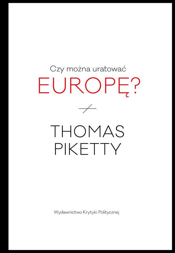okładka Czy można uratować Europę?ebook | epub, mobi | Thomas Piketty