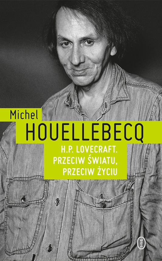 okładka H.P. Lovecraft. Przeciw światu, przeciw życiu, Ebook | Michel Houellebecq