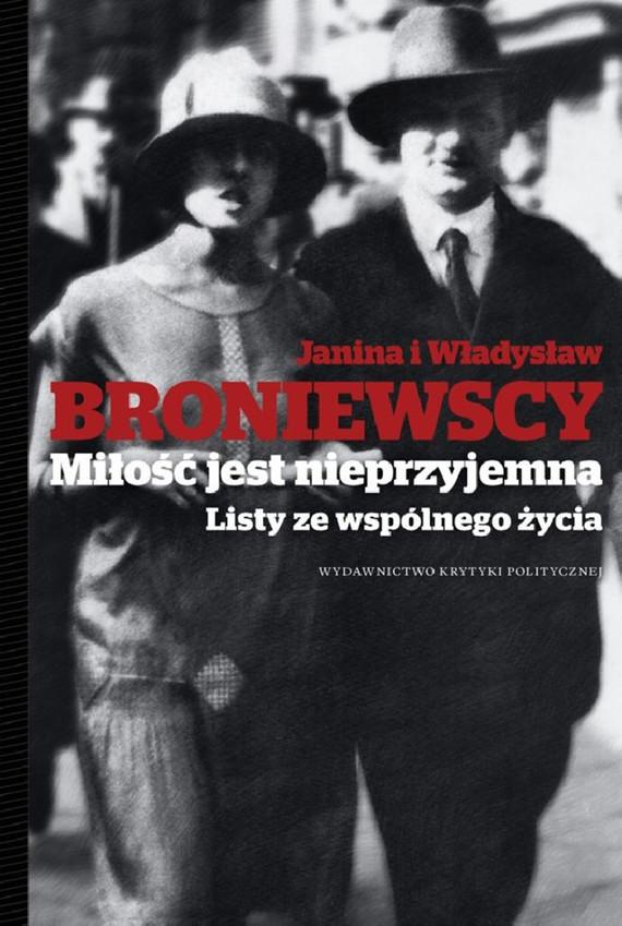 okładka Miłość jest nieprzyjemna, Ebook | Władysław  Broniewski, Janina  Broniewska