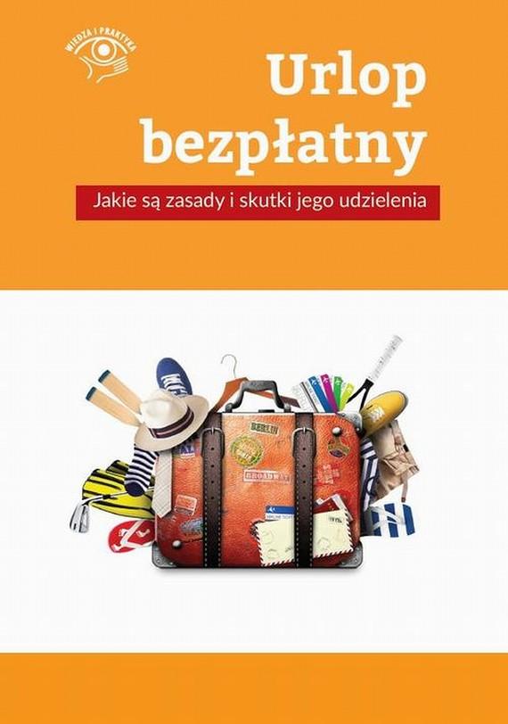 okładka Urlop bezpłatny – jakie są zasady i skutki jego udzielenia, Ebook | Rafał  Krawczyk
