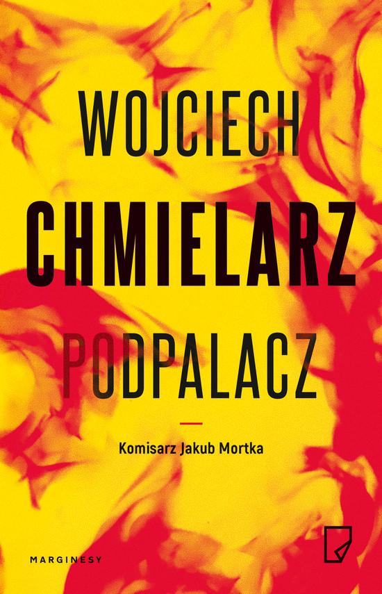 okładka Podpalacz, Ebook | Wojciech Chmielarz