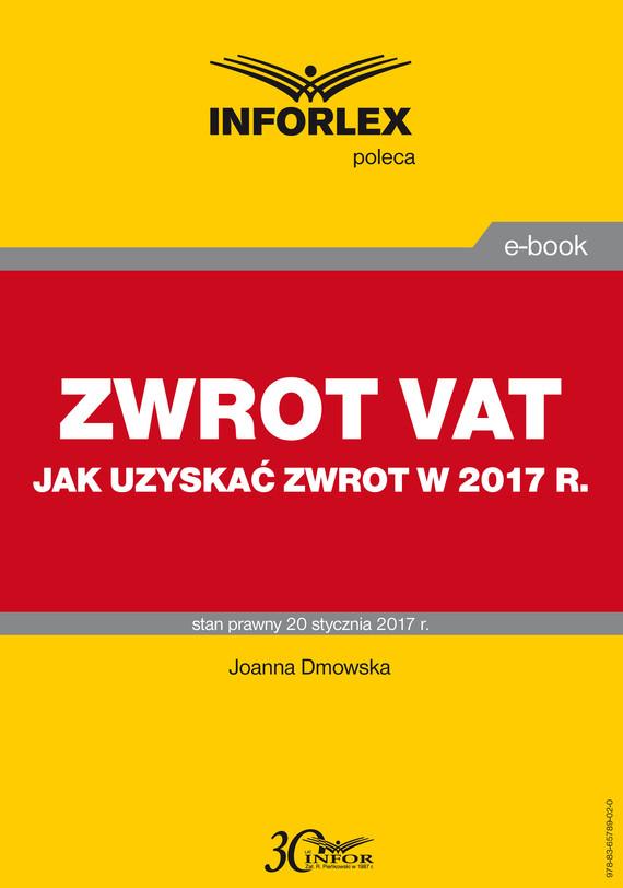 okładka ZWROT VAT jak uzyskać zwrot w 2017 r., Ebook   Joanna Dmowska