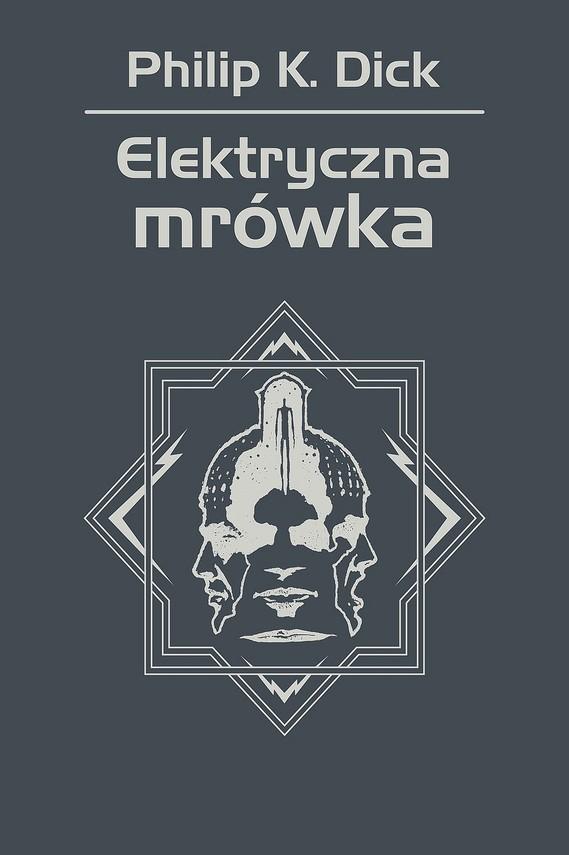 okładka Elektryczna mrówka, Ebook | Philip K. Dick