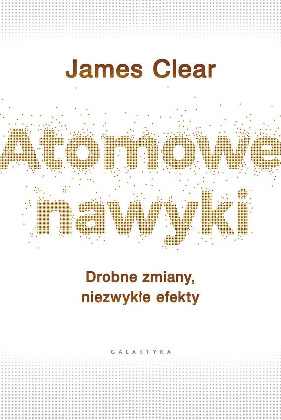 okładka Atomowe nawyki. Drobne zmiany, niezwykłe efektyebook | epub, mobi | James Clear