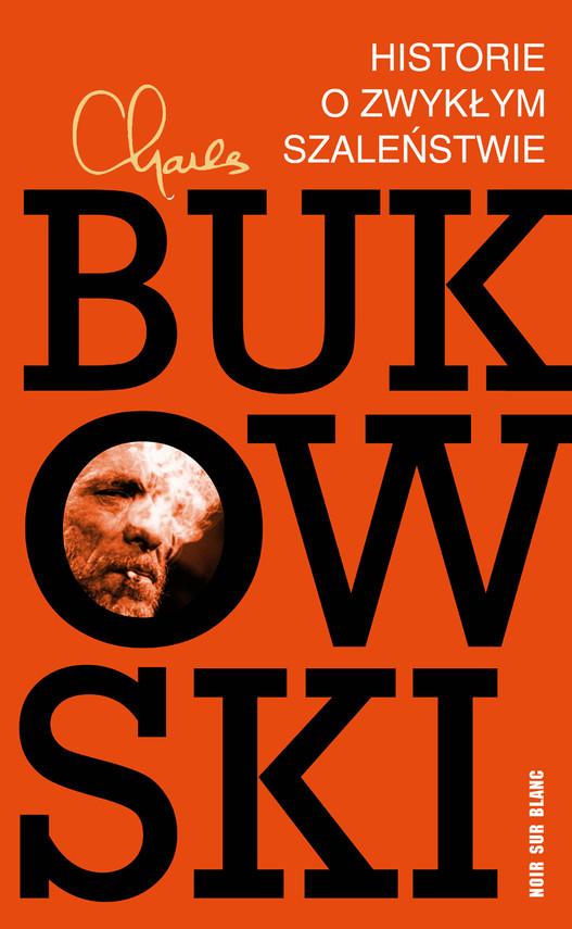okładka Historie o zwykłym szaleństwieebook | epub, mobi | Charles Bukowski