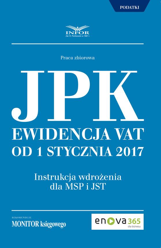 okładka Jednolity Plik Kontrolny – Ewidencja VAT od 1 stycznia 2017, Ebook | Adam Kuchta, Paweł Huczko, Joanna Dmowska, Radosław Kowalski