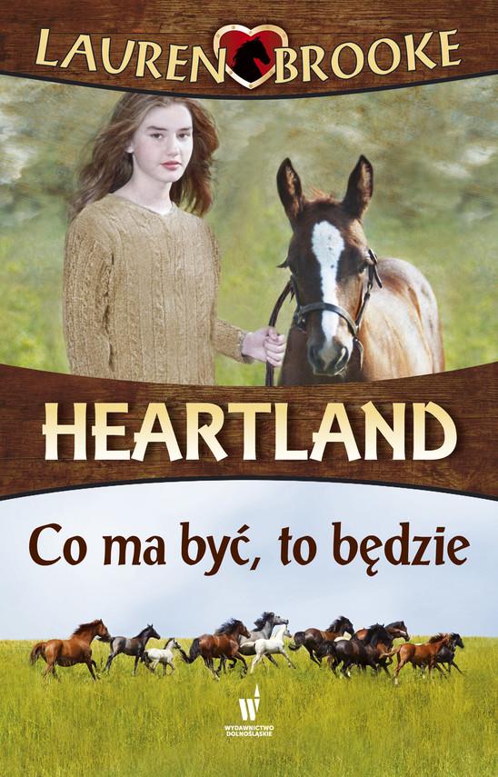 okładka Heartland (Tom 5). Co ma być, to będzie, Ebook | Lauren Brooke