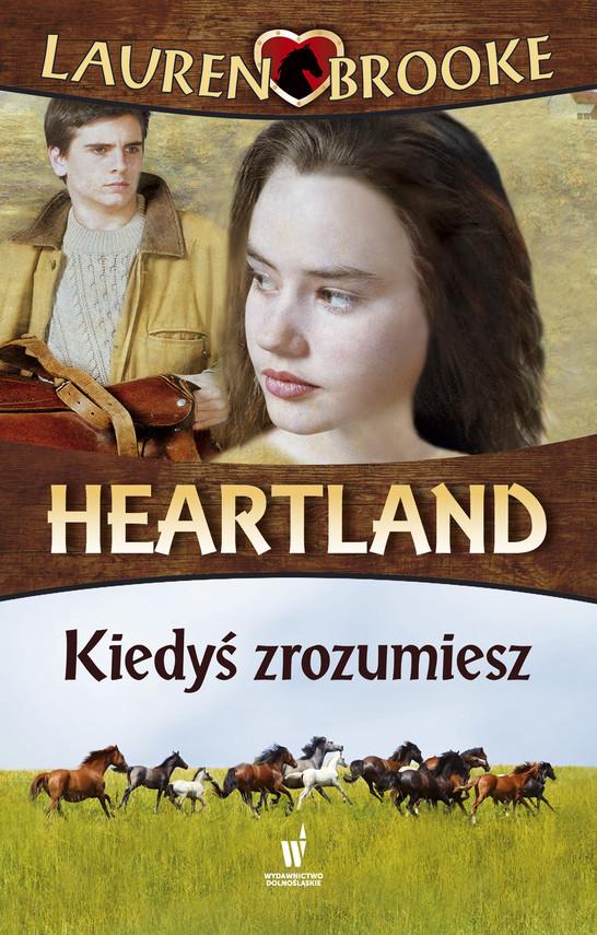 okładka Heartland (Tom 6). Kiedyś zrozumiesz, Ebook | Lauren Brooke