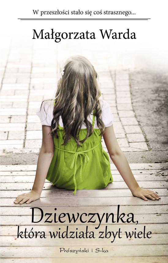 okładka Dziewczynka, która widziała zbyt wiele, Ebook | Małgorzata Warda