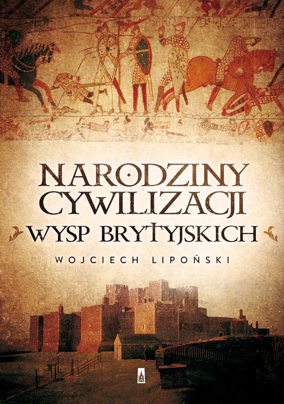 okładka Narodziny cywilizacji Wysp Brytyjskich, Ebook | Wojciech Lipoński