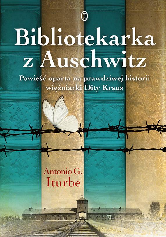 okładka Bibliotekarka z Auschwitz, Ebook   Antonio G. Iturbe