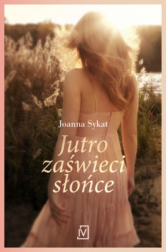 okładka Jutro zaświeci słońce, Ebook | Joanna Sykat
