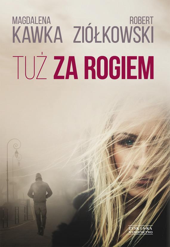 okładka Tuż za rogiem, Ebook | Magdalena Kawka, Robert Ziółkowski