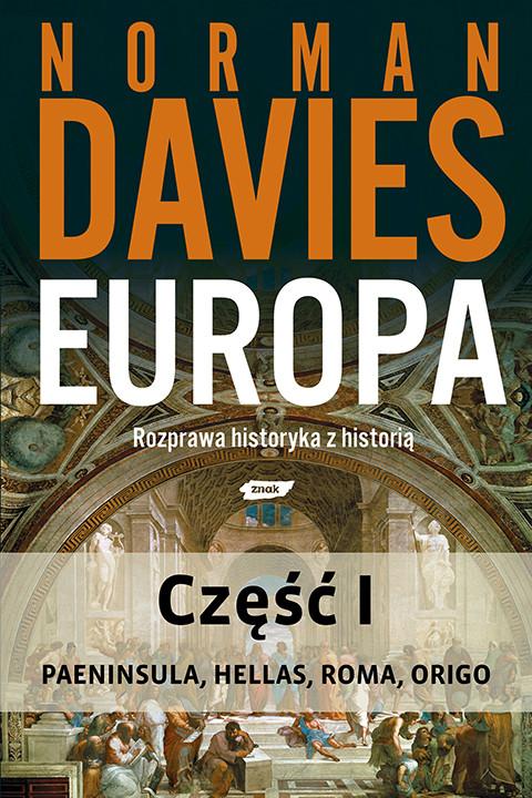 okładka Europa. Rozprawa historyka z historią. Część 1, Ebook | Norman Davies