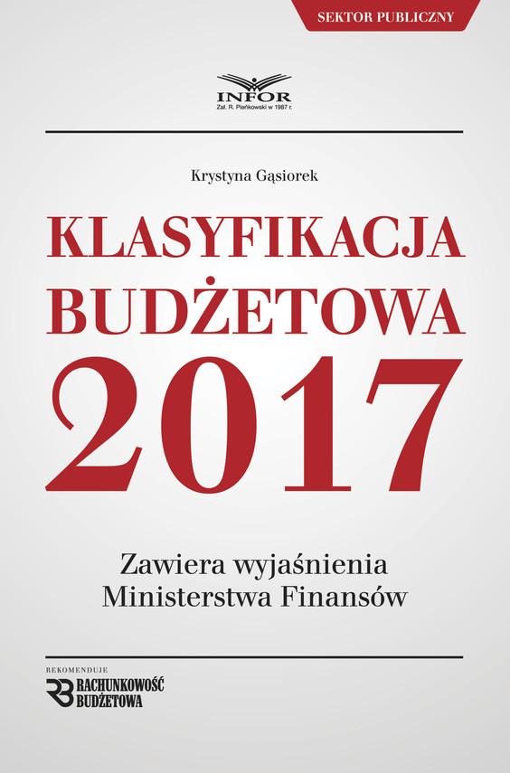 okładka Klasyfikacja budżetowa 2017ebook | pdf | Krystyna Gąsiorek