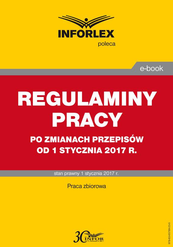 okładka REGULAMINY PRACY po zmianach przepisów od 1 stycznia 2017 r., Ebook | Praca zbiorowa
