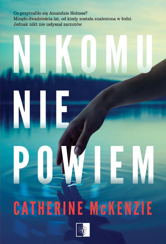 okładka Nikomu nie powiem, Ebook | McKenzie Catherine