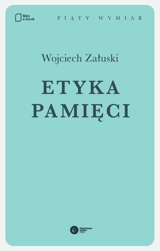 okładka Etyka pamięciebook | epub, mobi | Wojciech Załuski
