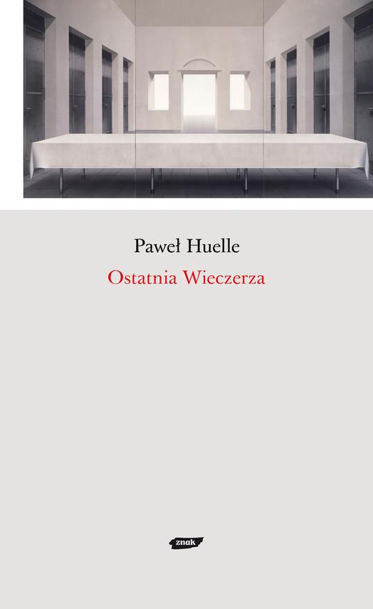 okładka Ostatnia Wieczerza, Ebook | Paweł Huelle