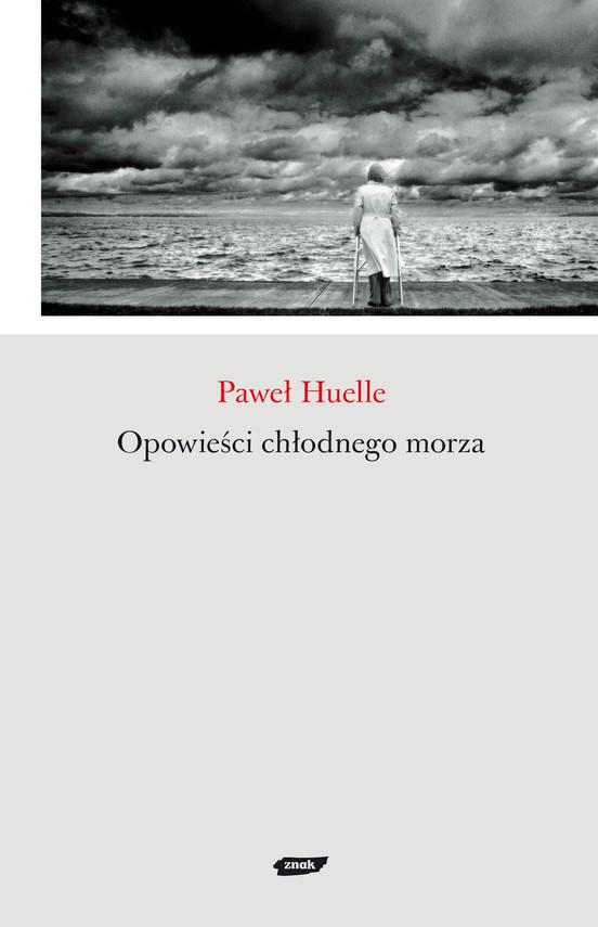 okładka Opowieści chłodnego morza, Ebook | Paweł Huelle