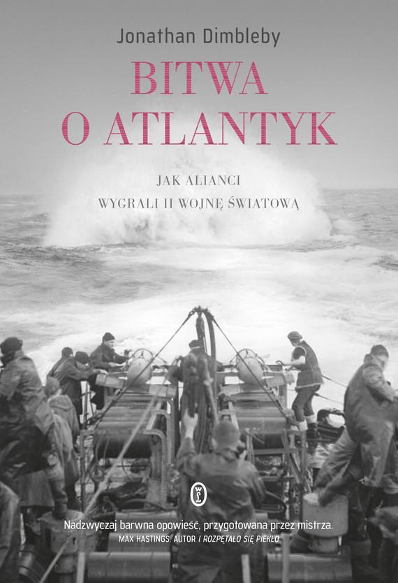 okładka Bitwa o Atlantyk. Jak alianci wygrali II wojnę światową, Ebook | Jonathan Dimbleby